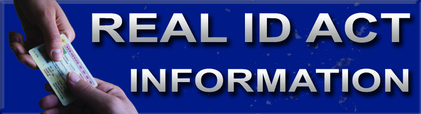 REAL ID ACT INFORMATION